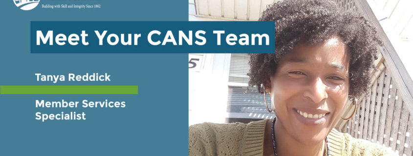 Headline reads Meet Your CANS Team. Tanya Reddick - Member Services Specialist. Start date: July 2018. Photo is a selfie of Tanya smiling in the sun.