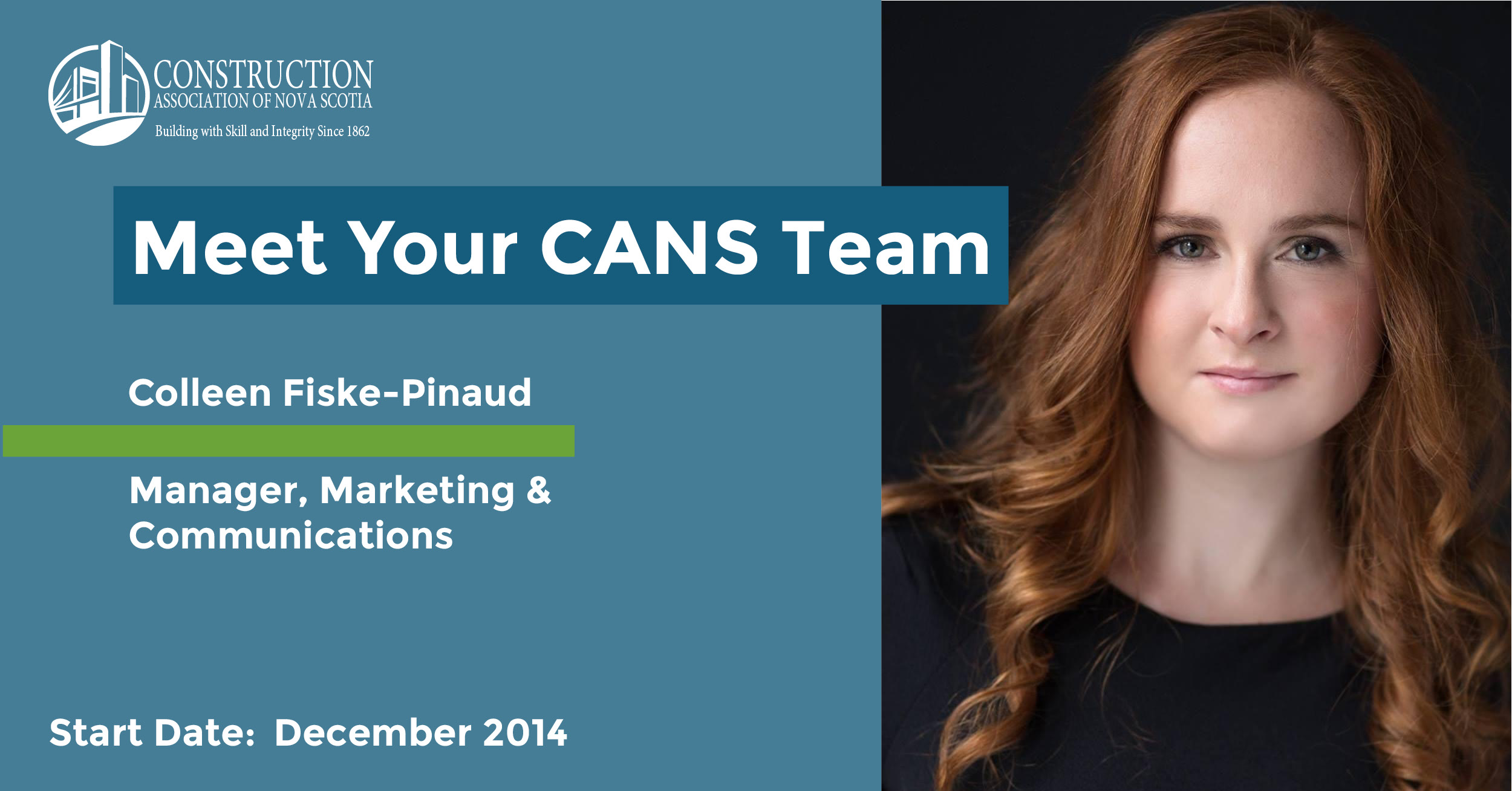 Headline reads Meet Your CANS Team. Colleen Fiske-Pinaud, Manager, Communications & Marketing. Start date: December 2014. Photo is a professional portrait of Colleen.
