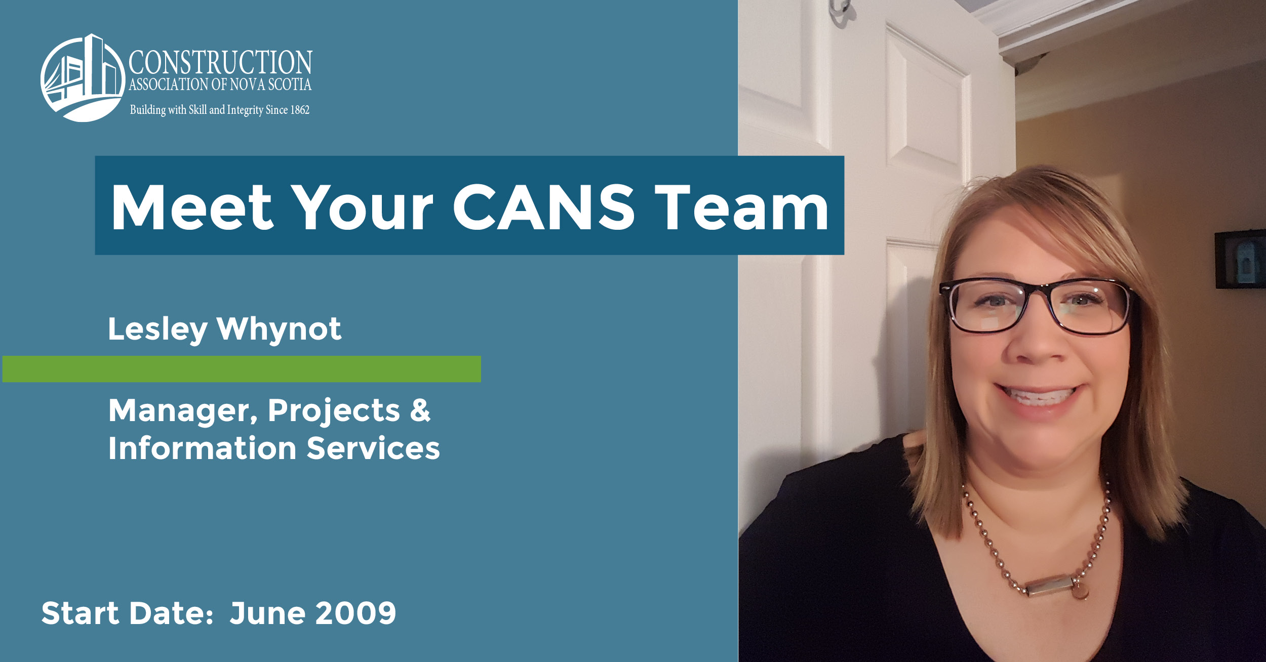Headline reads Meet Your CANS Team. Lesley Whynot – Manager, Projects & Information Services. Start date: June 2009. Photo is a selfie of Lesley smiling.